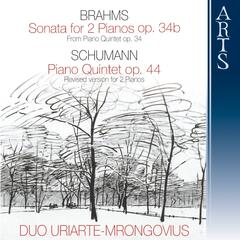 Brahms & Schumann: Sonata for 2 Pianos in F Minor, Op. 34b & Piano Quintet in E-Flat Major, Op. 44
