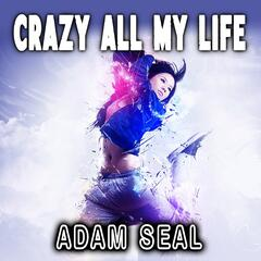 Crazy All My Life
