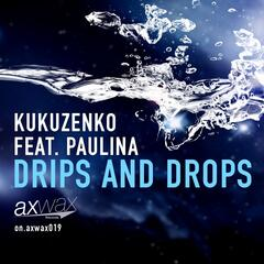 Drips and Drops