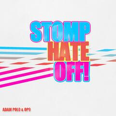 Stomp, Hate, Off!