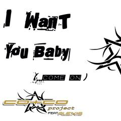 I Want You Baby (...Come On)