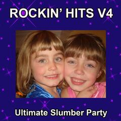 Rockin Hits Ultimate Slumber Party V4