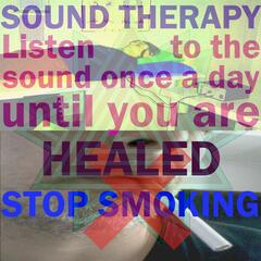 Stop Smoking (Listen to the Sound Once a Day Until You Are Healed)
