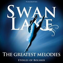 Swan Lake : The Greatest Melodies