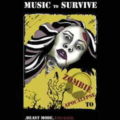 Music to Survive a Zombie Apocalypse to
