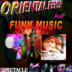 Orientale Fever and Funk Music (Bande du spectacle)