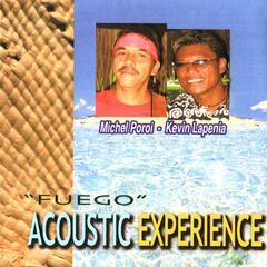 Fuego, Acoustic Experience