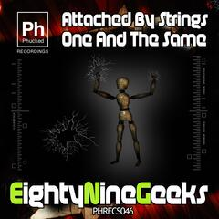 Attached By Strings / One and the Same
