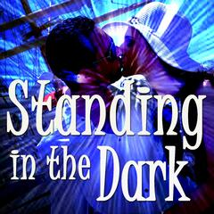Standing in the Dark