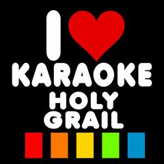 Holy Grail (Karaoke Version)