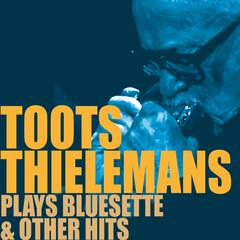 Toots Thielemans Plays Bluesette & Other Hits