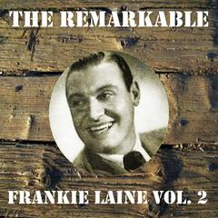 The Remarkable Frankie Laine, Vol. 2