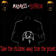 Take the Children Away from the Priest