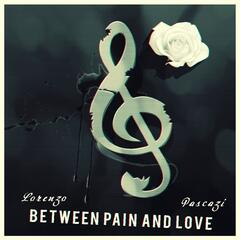 Between Pain and Love