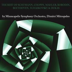 The Best of Schumann, Chopin, Mahler, Borodin, Beethoven, Tchaikovsky & Dukas