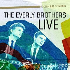 Modern Art of Music: The Everly Brothers Live