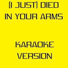 (I Just) Died in Your Arms [Karaoke Version]