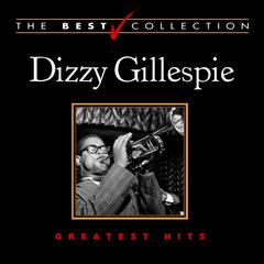 The Best Collection: Dizzy Gillespie