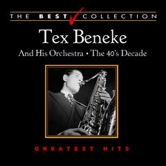 The Best Collection: Tex Beneke the 40's Decade