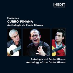 Curro Piñana: Flamenco - Anthologie du Cante Minero
