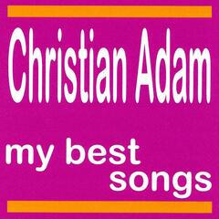 Christian Adam : My Best Songs