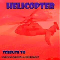 Helicopter: Tribute to Martin Garrix & Firebeatz