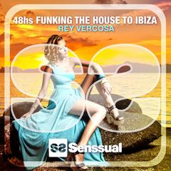 48hs Funking the House to Ibiza