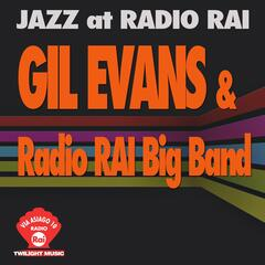 Jazz At Radio Rai: Gil Evans & Radio RAI Big Band Live