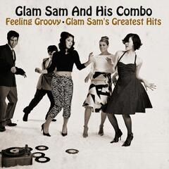 Feeling Groovy - Glam Sam's Greatest Hits