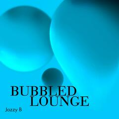 Bubbled Lounge