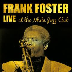 Frank Foster Live at the Nhita Jazz Club