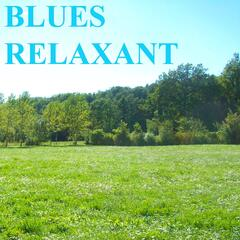 Blues relaxant