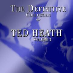 Ted Heath: The Definitive Collection, Vol. 2