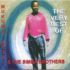 Mukoma Ketai and The Simba Brothers: The Very Best Of