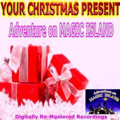 Your Christmas Present - Adventure On Magic Island