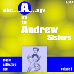 'A' As in Andrew Sisters, Vol. 1