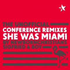 She Was Miami Unoffical Conference Remix