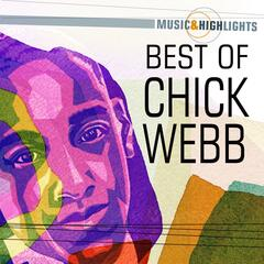 Music & Highlights: Chick Webb - Best of