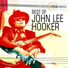 Music & Highlights: John Lee Hooker - Best of