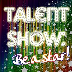 Talent Show: Be a Star!