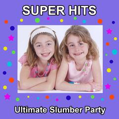 Super Hits Ultimate Slumber Party Karaoke