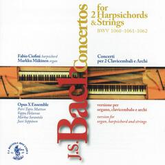 J.S. Bach: Concertos for two Harpsichords & Strings BWV 1060, 1061, 1062