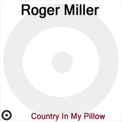 Country In My Pillow