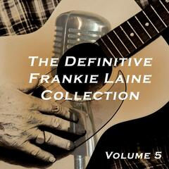 The Definitive Frankie Laine Collection, Vol. 5