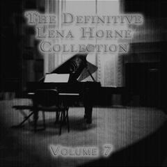The Definitive Lena Horne Collection, Vol. 7