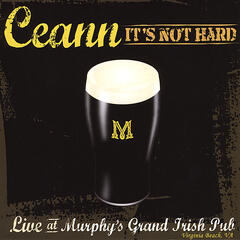 It's Not Hard - Live At Murphy's Grand Irish Pub