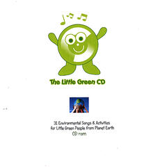 The Little Green CD: 31 Exciting Earth Songs To Sing And Do ! (for under 8s)