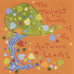 The Twilight Hours of The Autumn Leaves