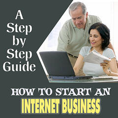 How to Start An Internet Business - a Step-by-step Guide
