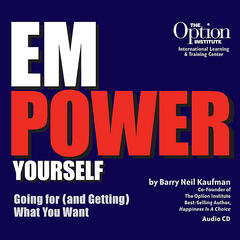 Empower Yourself - Going for (and Getting) What You Want